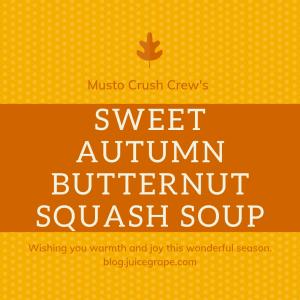 butternut sqaush-musto wine grape- fall soup- butternut sqaush soup-wine and food-wine and food pairing-rose