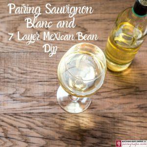 Pairing Sauvignon Blanc and 7 Layer Mexican Bean Dip-1